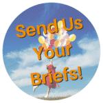 Send Us Your Briefs